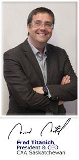 Fred Titanich, President & CEO, CAA Saskatchewan