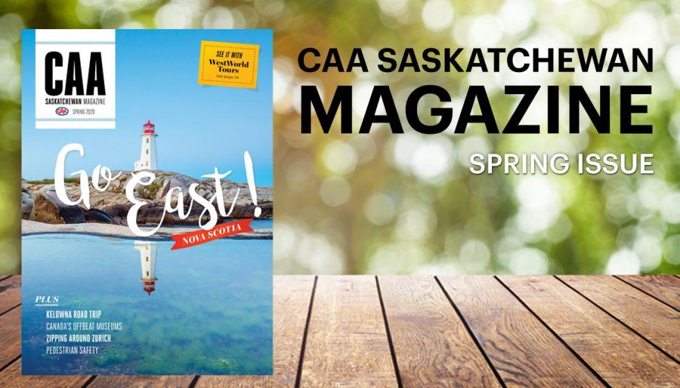 CAA Saskatchewan Magazine - Spring 2020